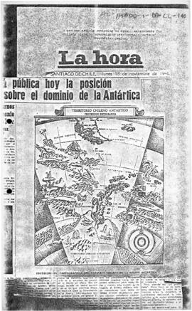 "Chilean claims to Antarctica ""El Canciller hará pública hoy la posicion de Chile sobre el domino de la Antartica"" [The Chancellor will make public today the position of Chile on the domination of the Antarctic] La Hora"