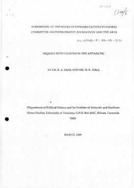 "Herr, Richard and Hall, Robert ""Submission to the House of Representatives Standing Committee on Environment, Recreation and the Arts"" Inquiry into tourism in the Antarctic"""