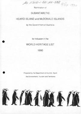 "Department of the Arts, Sport, the Environment, Tourism and Territories ""Nomination of Subantarctic Heard Island and McDonald Islands by the Government of Australia for inclusion in the World Heritage List 1990'"