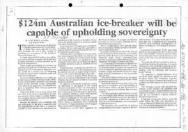 "Jesser, John ""$124m Australian ice-breaker will be capable of upholding sovereignty""  The Canberra Times"