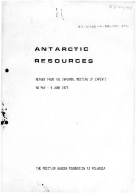"""Antarctic Resources: report of the informal meeting of experts, 30 May-June 1973"" The ..."