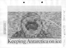 "McGregor, Alasdair ""Keeping Antarctica on ice"" Sydney Morning Herald"