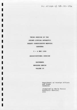 Second Special Antarctic Treaty Consultative Meeting, Third session (Canberra), Organisational Session, Documents, English Series Volume IV