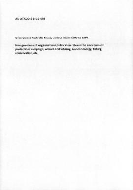Greenpeace Australia News, various issues 1993 to 1997