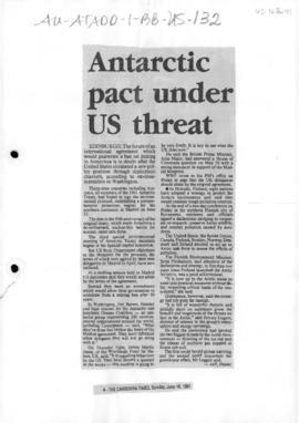 "Press article ""Antarctic pact under US threat"" Canberra Times"