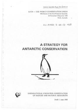 "International Union for Conservation of Nature and Natural Resources ""A Strategy for Antarctic Conservation"" [Draft]"