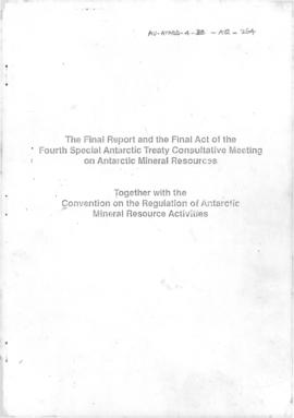 "Fourth Special Antarctic Treaty Consultative Meeting, Twelfth session, Wellington, ""The Final Report and the Final Act of the Fourth Special Antarctic Treaty Consultative Meeting on Antarctic Mineral Resources, together with the Convention on the Regulation of Antarctic Mineral Resource Activities"" (AMR/SCM/88/79)"