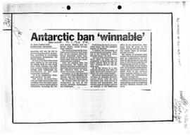 "Press article ""Antarctic ban winnable"" The Herald; and related article in Time magazine 1990-01-15"