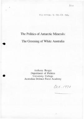 "Bergin, Anthony ""The politics of Antarctic minerals: the greening of while Australia"" A..."