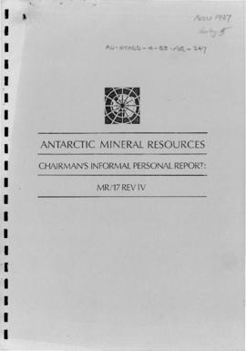 "Fourth Special Antarctic Treaty Consultative Meeting, Eleventh session, Wellington ""Antarctic Mineral Resources, Chairman's informal personal report: MR/17 REV IV"""