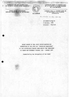 "Sixth meeting of the Scientific Committee of CCAMLR ""Brief report of the joint Soviet-Australian expedition of the USSR FRV 'Professor Mesyatsev' to the Australian Fishing Zone around the Territory of Heard and McDonald Islands, May–August, 1987"" (SC-CCAMLR-VI/BG/16) (USSR)"