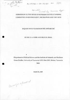 "Herr, R A and Hall, H R, University of Tasmania, ""Inquiry into Tourism in the Antarctic"" Submission to the House of Representatives Standing Committee on Environment, Recreation and the Arts"