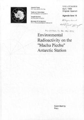 "Twenty-second Antarctic Treaty Consultative Meeting (Tromsø) Information paper 15 ""Environmental radioactivity on the 'Machu Picchu' Antarctic station"" (XXII ATCM/IP15) (Peru)"