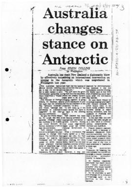 "Press article ""Australia changes stance on Antarctic"" New Zealand Herald; and various r..."