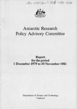 "Australia, Department of Science and Technology, The Antarctic Research Policy Advisory Committee, ""Report for the period 1 December 1979 to 30 November 1981"""