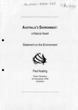 "Prime Minister Paul Keating ""Australia's Environment: a Natural Asset, Statement on the Environment """