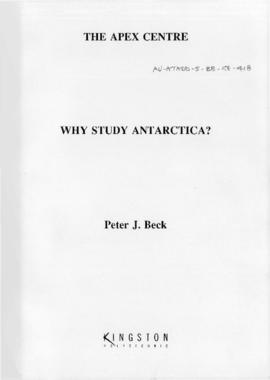 "Peter J Beck ""Why study Antarctica?"" Apex Centre, Kingston Polytechnic"