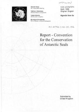 "Twenty-second Antarctic Treaty Consultative Meeting (Tromsø) Working paper 4 ""Report - Convention for the Conservation of Antarctic Seals"" (XXII ATCM/WP4) (United Kingdom)"