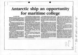 "Ives, David ""Antarctic ship an opportunity for maritime college"" newspaper article"