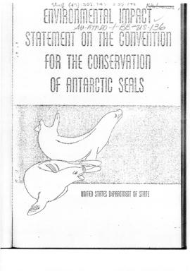 United States, Environmental Impact Statement on the Convention for the Conservation of Antarctic Seals, includes report of the US delegation to the London Conference, 1972