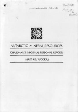 "Fourth Special Antarctic Treaty Consultative Meeting, Twelfth session, Wellington ""Antarctic Mineral Resources, Chairman's informal personal report: MR/17 REV V/Corr.1"""