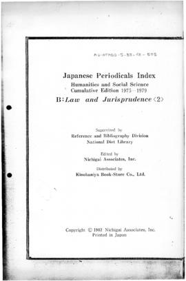 Japanese Periodicals Index, Humanities and Social Science Cumulative Edition 1975-1979, B: Law and Jurisprudence