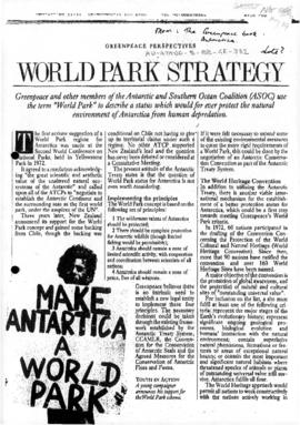 "Greenpeace ""World Park strategy"" from May, J ed. The Greenpeace book of Antarctica (Child & Associates, 1988). With two related articles from ""Chain Reaction"" and a submission from ASOC concerning the minerals convention."