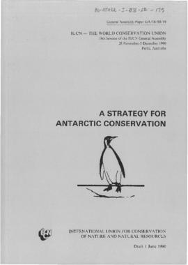 "International Union for Conservation of Nature and Natural Resources ""A strategy for Antarctic conservation""  (Draft)"