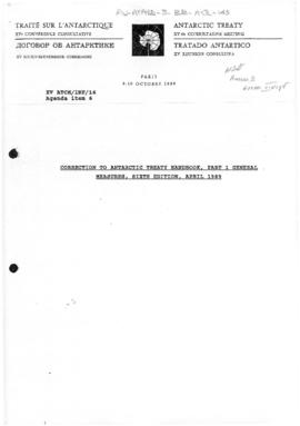 "Fifteenth Antarctic Treaty Consultative Meeting, Paris, Information paper 16 ""Correction to Antarctic Treaty Handbook, Part 1, General Measures, sixth edition, April 1989"" (XV ATCM/INF/16)"