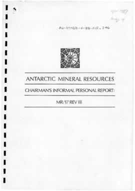 "Fourth Special Antarctic Treaty Consultative Meeting, Tenth session, Montevideo ""Antarctic Mineral Resources, Chairman's informal personal report: MR/17 REV III"""