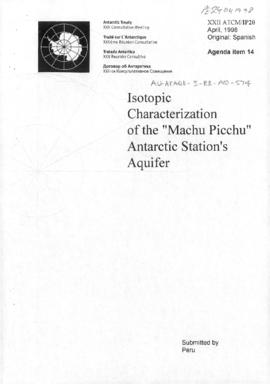 "Twenty-second Antarctic Treaty Consultative Meeting (Tromsø) Information paper 20 ""Isotopic characterization of the 'Machu Picchu' Antarctic station's aquifer"" (XXII ATCM/IP20) (Peru)"