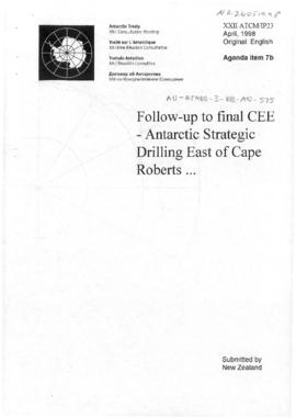 "Twenty-second Antarctic Treaty Consultative Meeting (Tromsø) Information paper 23 ""Follow-up to final CEE—Antarctic Strategic Drilling East of Cape Roberts"" (XXII ATCM/IP23) (New Zealand)"