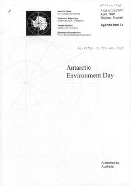 "Twenty-second Antarctic Treaty Consultative Meeting (Tromsø) Working paper 7 ""Antarctic Environment Day"" (XXII ATCM/WP7) (Australia)"