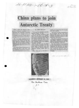 "Press article ""China plans to join Antarctic Treaty"" Canberra Times; and related article"