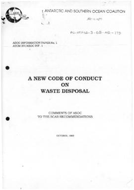 "Antarctic and Southern Ocean Coalition, ""A new code of conduct on waste disposal: comments of ASOC to the SCAR Recommendations"" ASOC Information Paper No 1. (ATCM XV/ASOC INF.1)"