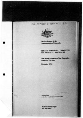"Report of the Senate Standing Committee on National Resources, ""The natural resources of the Australian Antarctic Territory"" 149 pp."