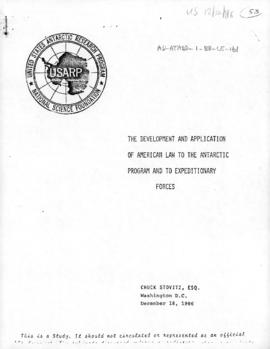 "United States Antarctic Research Program, National Science Foundation ""The development and application of American law to the Antarctic program and to expeditionary forces"" Chuck Stovitz"