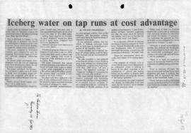 """Iceberg water on tap runs at cost advantage"" The Canberra Times"