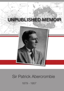The unpublished memoir of Sir Patrick Abercrombie